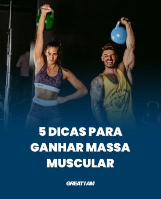 5 DICAS PARA GANHAR MASSA MUSCULAR - Great I Am