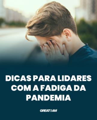 CONSEJOS para hacer frente a la fatiga pandémica - Great I Am